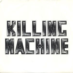 Killing Machine - In The Blood / Death or Glory