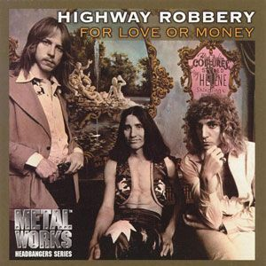 Highway Robbery - For Love Or Money CD COL CD 6099