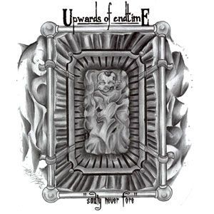 Upwards of Endtime - Sadly Never Fore CD