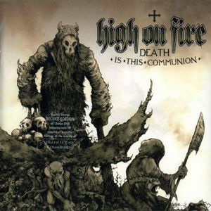High on Fire - Death is this Communion CD RR 6709