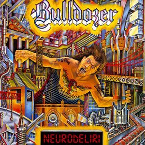 Bulldozer - Neurodeliri CD