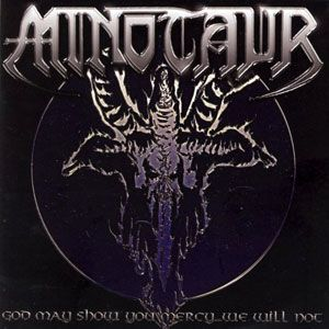 Minotaur - God May Show You Mercy...We Will Not CD IHR 057CD