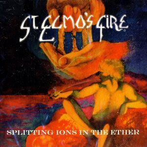 St. Elmo's Fire - Splitting Ions In The Ether CD SPL-9801